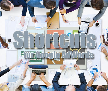 Google AdWords Editor Profi-Tipp: Shortcuts